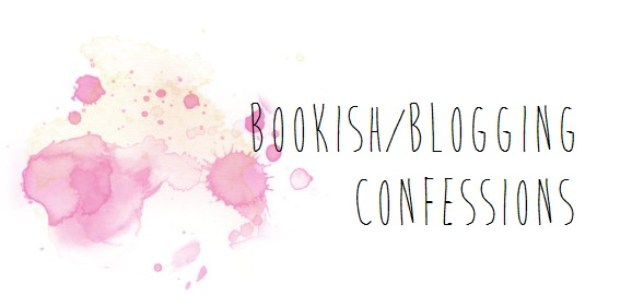 Bookish/Blogging Confessions [Part III]