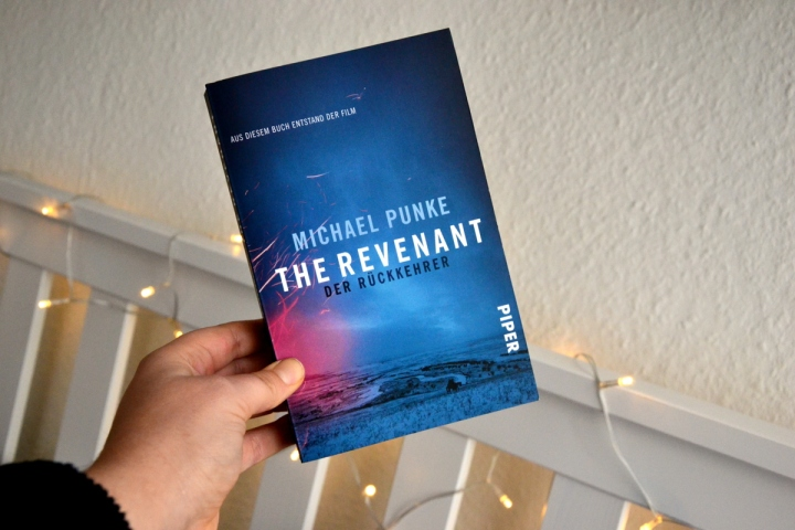"[Rezension] Michael Punke: ""The Revenant – Der Rückkehrer"""