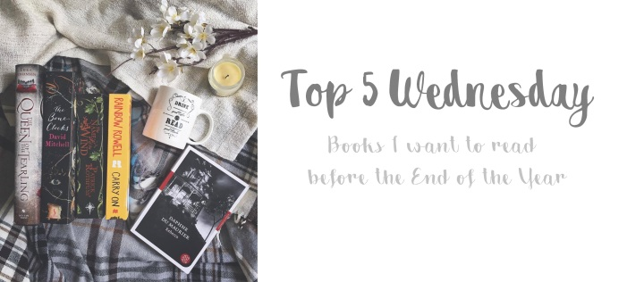 [Top 5 Wednesday] Books I want to read before the End of the Year