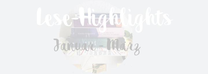 [Favoriten] 5 Lese-Highlights // Januar –März